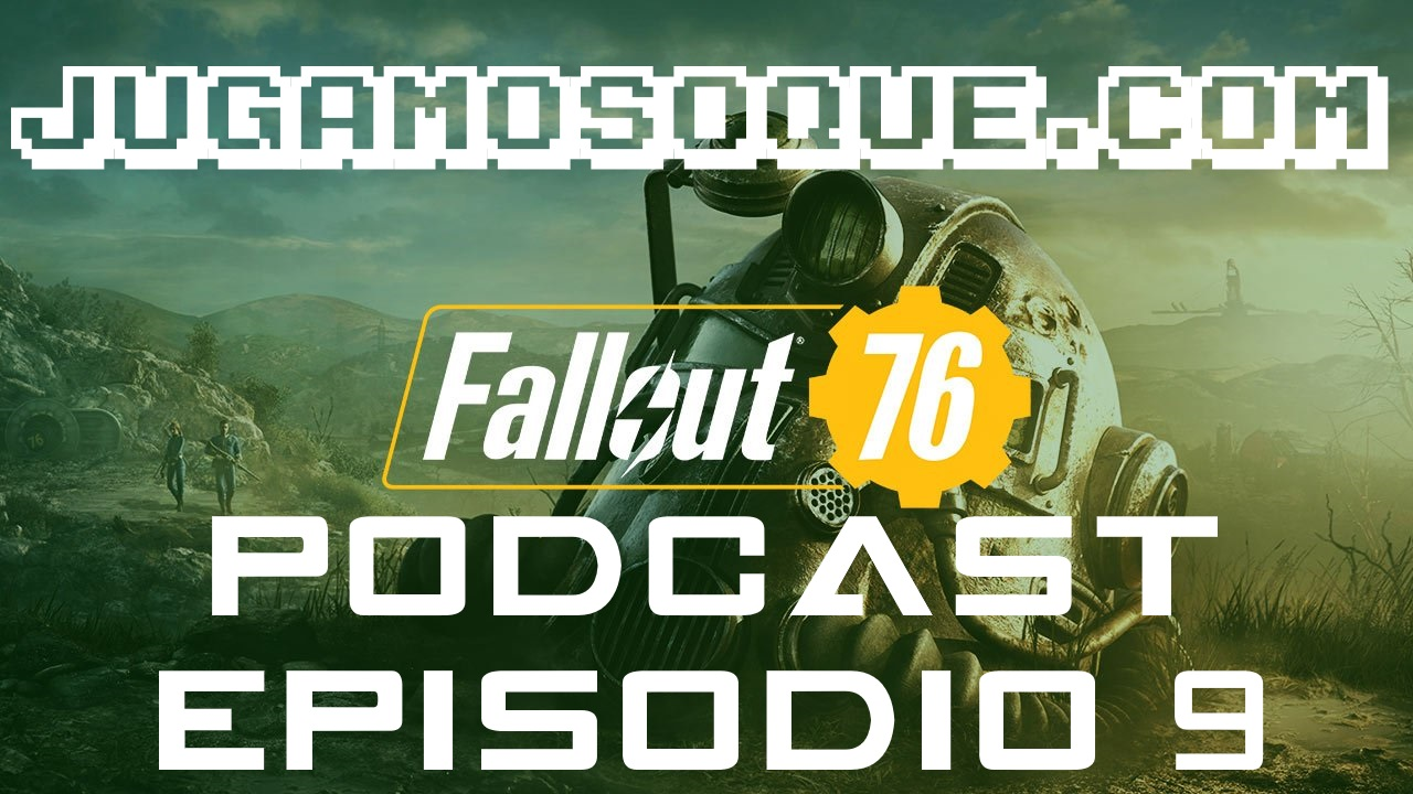 Photo of Podcast de videojuegos episodio 9 – ¡FALLOUT 76, BATTLEFIELD 5 Y MÁS!