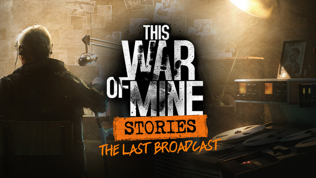 Photo of This War Of mine: The Last Broadcast, es hora de volver a jugar